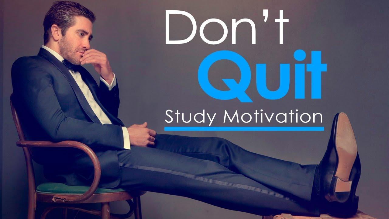 DON'T QUIT – Study Motivation