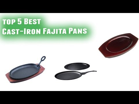 Best Cast Iron Fajita Pans 2019