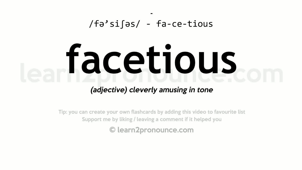 Beautiful Facetious Pronunciation And Definition