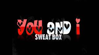 Sweat Box - You And I (Technoposse Radio Edit)