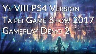 ys viii lacrimosa of dana ps4 version taipei game show 2017 gameplay demonstration 2