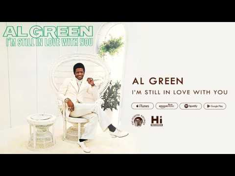 Al Green  Im Still in Love with You  Audio