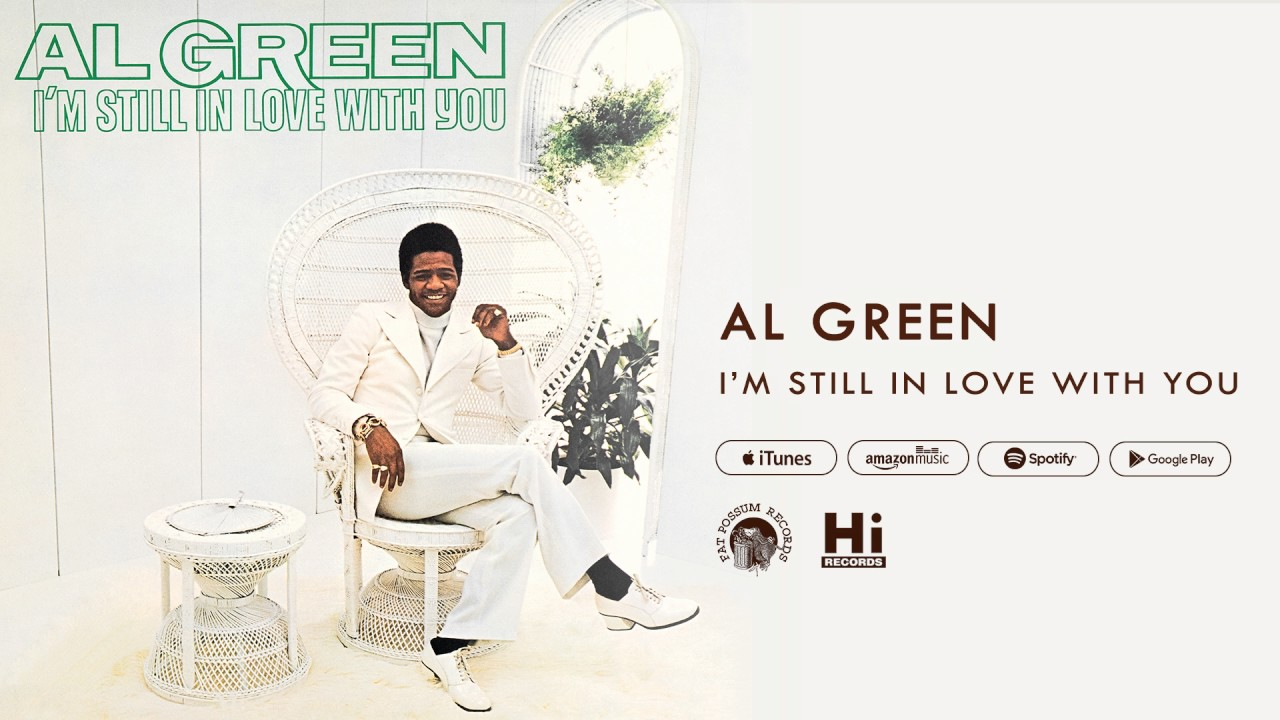 Al Green I M Still In Love With You Official Audio