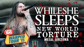 """While She Sleeps - """"New World Torture"""" LIVE! Vans Warped Tour 2015"""