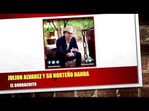 Julion Alvarez Y Su Norteño Banda - El Borrachito (NUEVO SENCILLO ENERO 2016) + Link de Descarga