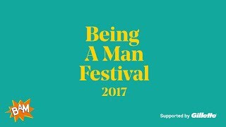 Being a Man 2017 | Festival Round Up