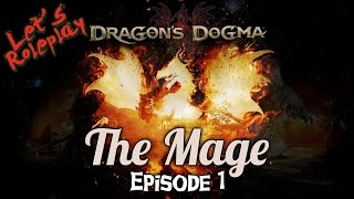 Dragon's Dogma: Dark Arisen | The Mage - Ep 1: It's Magic! ► Let's Play / Gameplay