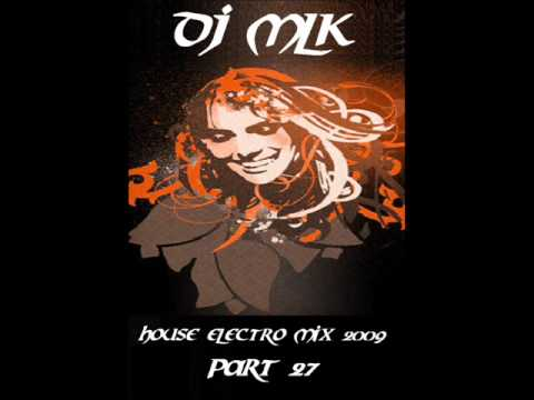New house electro music mix 2009 part 27 by dj mlk for House music 2009