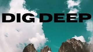 Dig Deep 5.16.21