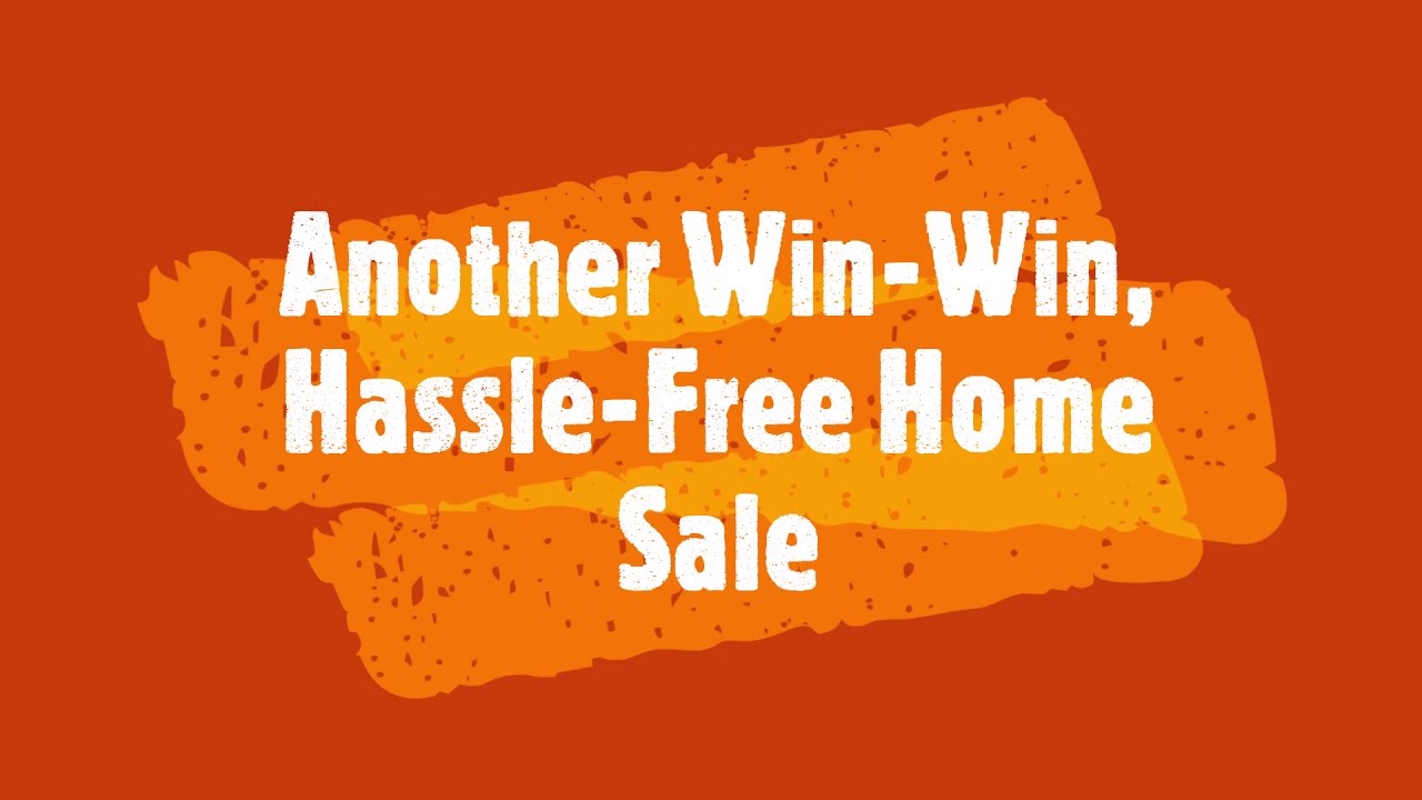 Another Win-Win, Hassle-Free, Home Sale