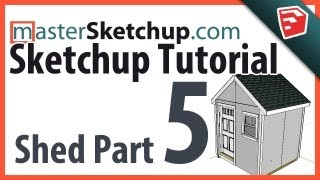 Sketchup Tutorial - Model A Shed (part 5) - Final Details