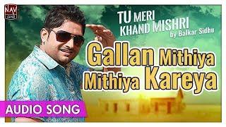 Gallan Mithiya Mithiya Kareya | Balkar Sidhu | Superhit Punjabi Audio Songs | Priya Audio