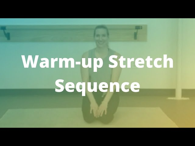 Warm-up Stretch Sequence (6-min)