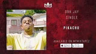 OBN Jay - Pikachu ( Audio)