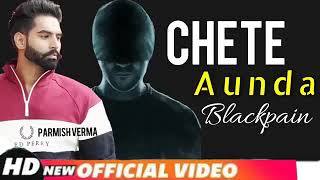 Chete Aunda - Blackpain Ft Parmish Verma | Latest Punjabi Songs 2019