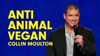 Collin Moulton - Anti Animal Vegan