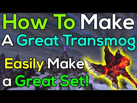 How To Easily Make A Great Transmog Set In World Of Warcraft