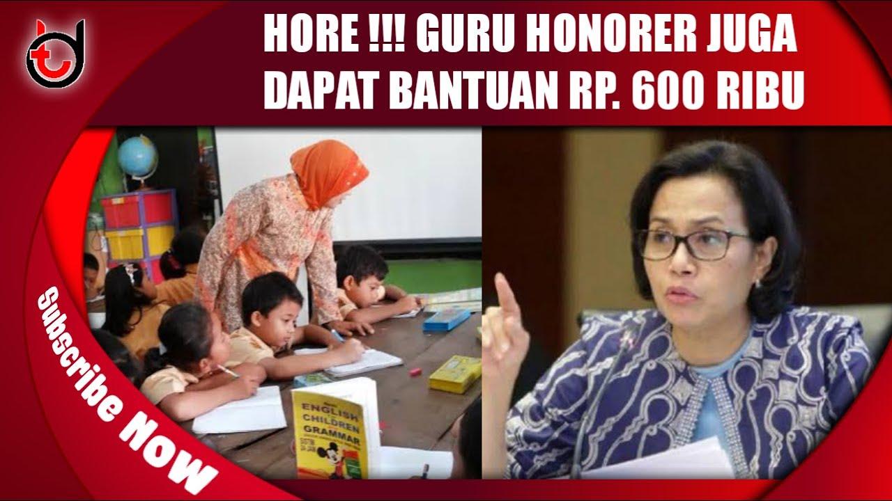 Hore !!! Guru Honorer Juga Dapat Bantuan Rp. 600 Ribu - YouTube