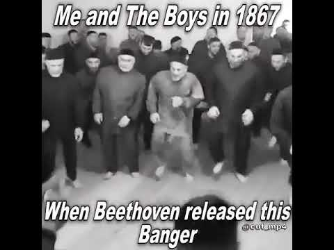 Me And The Boys In 1867 When Beethoven Released His Banger