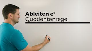 Ableiten e^x mit Quotientenregel Teil 1, Ableitung, Kettenregel, Exponentialfunktion