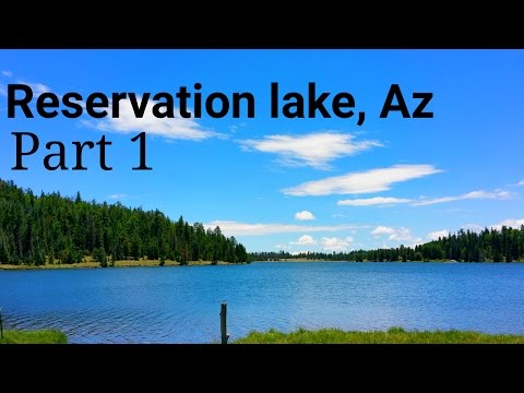 Reservation Lake, AZ part 1