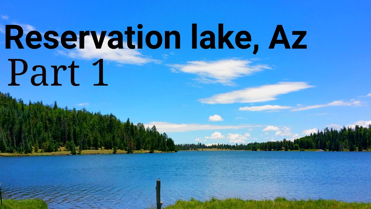 Reservation lake az part 1 youtube for White mountain fishing report