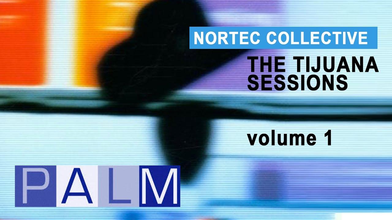nortec collective tijuana sessions vol.1