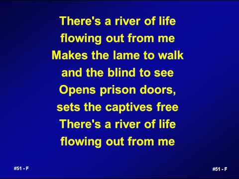 051 - There's a river of life - M