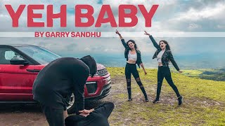 YEH BABY BY GARRY SANDHU DANCE CHOREOGRAPHY