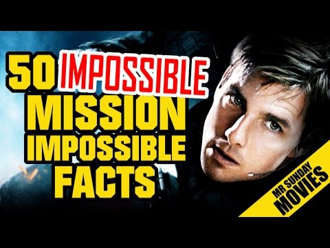 50 Impossible MISSION: IMPOSSIBLE Facts