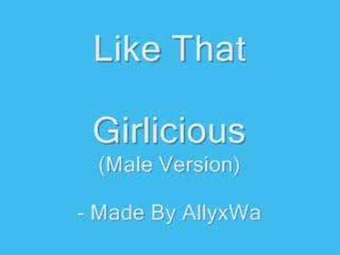 Girlicious - Like Me (Male Version)