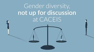 Gender diversity, not up for discussion at CACEIS