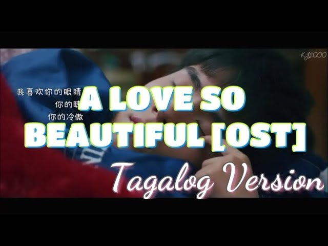 tagalog-a-love-so-beautiful-ost-i-like-you-so-much-you-ll-know-it-a-p-h-r-o-d-i-t-e