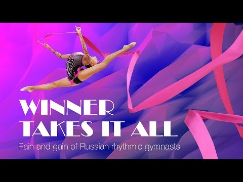 Winner Takes it All: Pain and Gain of Russian Rhythmic Gymna
