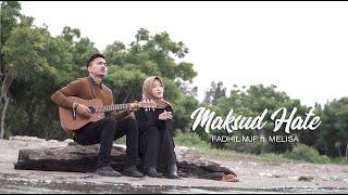 FADHIL MJF ft. MELISA - MAKSUD HATE ( Official Video Klip )
