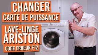 Comment résoudre le code erreur F12 de votre lave linge ARISTON HOTPOINT : Changer la carte
