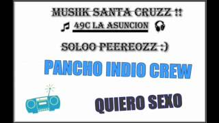 Watch Pancho Indio Crew Quiero Sexo video
