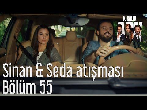 Kiralık Aşk 55. Bölüm - Sinan & Seda Atışması