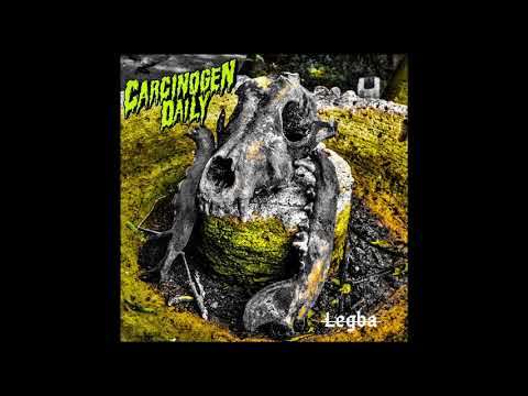 Carcinogen Daily - Legba (2020) (New Full EP)