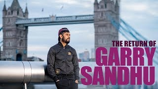 GARRY SANDHU RETURNS TO THE UK
