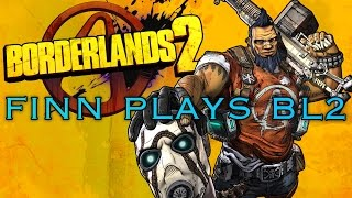 Borderlands 2 - Finn Finds another Pearl and loses it!