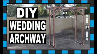 DIY Wedding Arch // Under $50 // How To Build A Wedding Archway!!!
