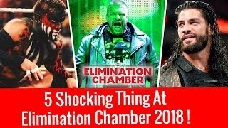 5 Shocking Things At Elimination Chamber 2018 ! WWE Elimination Chamber 2018