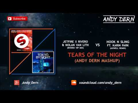 JETFIRE x RIVERO (Vip Mix) Vs. Hook N Sling (Axwell Rmx) - Tears of The Night (Andy Dern Mashup)