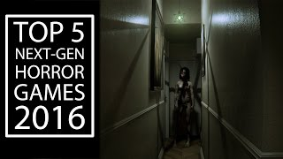 Top 5 Next-Gen Horror games of 2016 - HD