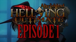 *TFS* Hellsing Ultimate Abridged Episode 1