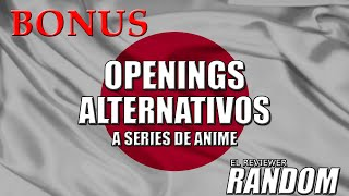 Openings Alternativos a Series de Anime