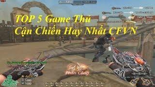 TOP 5 Game Thủ Chơi Cận Chiến Hay Nhất Đột Kích Việt Nam✔
