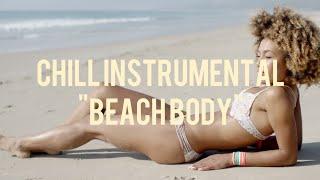 """Beach body"" | Soul RnB Instrumental (Prod. By CK)"