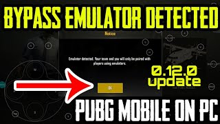 How to bypass emulator detected pubg mobile 0 12 0 update on